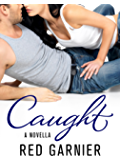 Caught: A Novella
