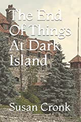 The End Of Things At Dark Island (Cozy American Castle Mystery) Paperback