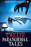 TWELVE PARANORMAL TALES : Finding the light in dark times…