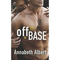 Off Base: A Bestselling Male/Male Military Romance