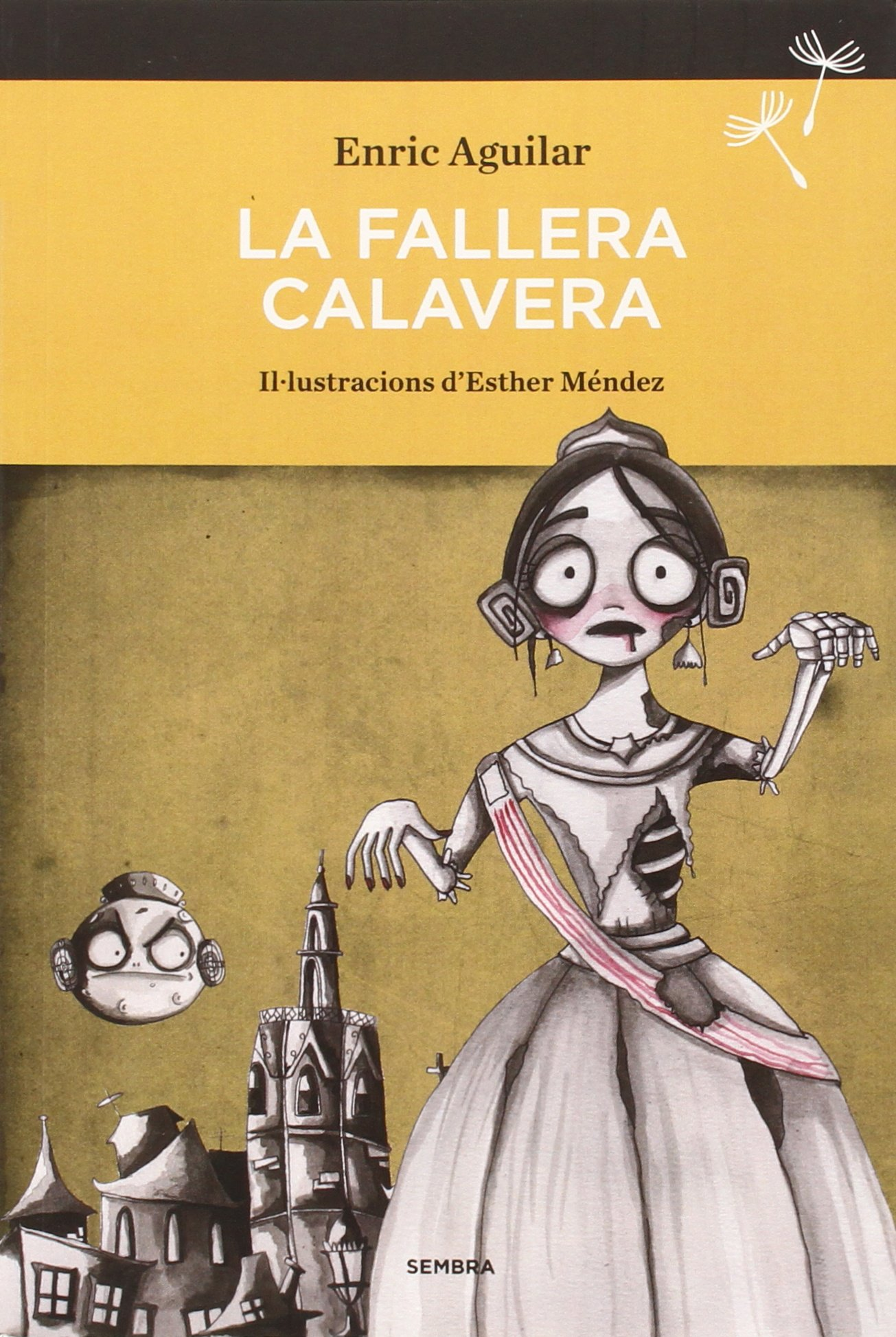 La Fallera Calavera (SEMBRA LLIBRES) (Catalán) Tapa blanda – Ilustrado, 10 ago 2017 Enric Aguilar Almodóvar Esther Méndez Agüero SEMBRA LLIBRES COOP. V. 8494235079