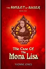 The Case Of The Mona Lisa (The Amulet Of Amser Book 1) Kindle Edition