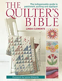 the quilters bible how to make a quilt and much more