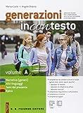 Generazioni incontesto. Narrativa (generi), altri linguaggi, temi del presente, epica. Per le Scuole superiori. Con e-book. Con espansione online