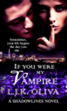If You Were My Vampire (Shades Below: Shadowlines Book 2)