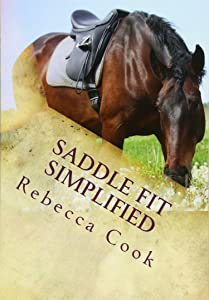 Saddle Fit Simplified: Saddle Evaluation Guide and Equine Bodywork Instructions