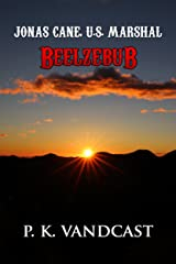 Beelzebub: Jonas Cane, U.S. Marshal Kindle Edition
