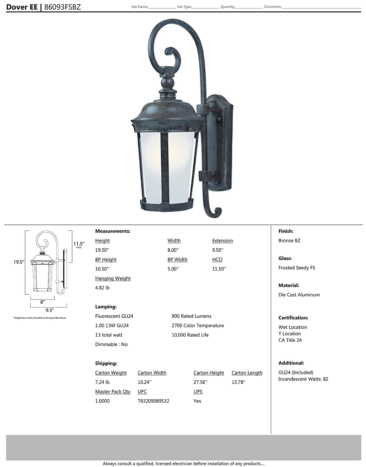 GU24 Fluorescent Fluorescent Bulb Bronze Finish Frosted Seedy Glass Glass Shade Material Standard Dimmable Maxim 86093FSBZ Dover EE 1-Light Outdoor Wall Lantern 1344 Rated Lumens Dry Safety Rating 60W Max.