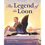 The Legend of the Loon (Myths, Legends, Fairy and Folktales)