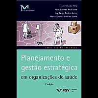 Planejamento e gestão estratégica em organizações de saúde (FGV Management)