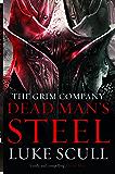 Dead Man's Steel (The Grim Company Book 3)