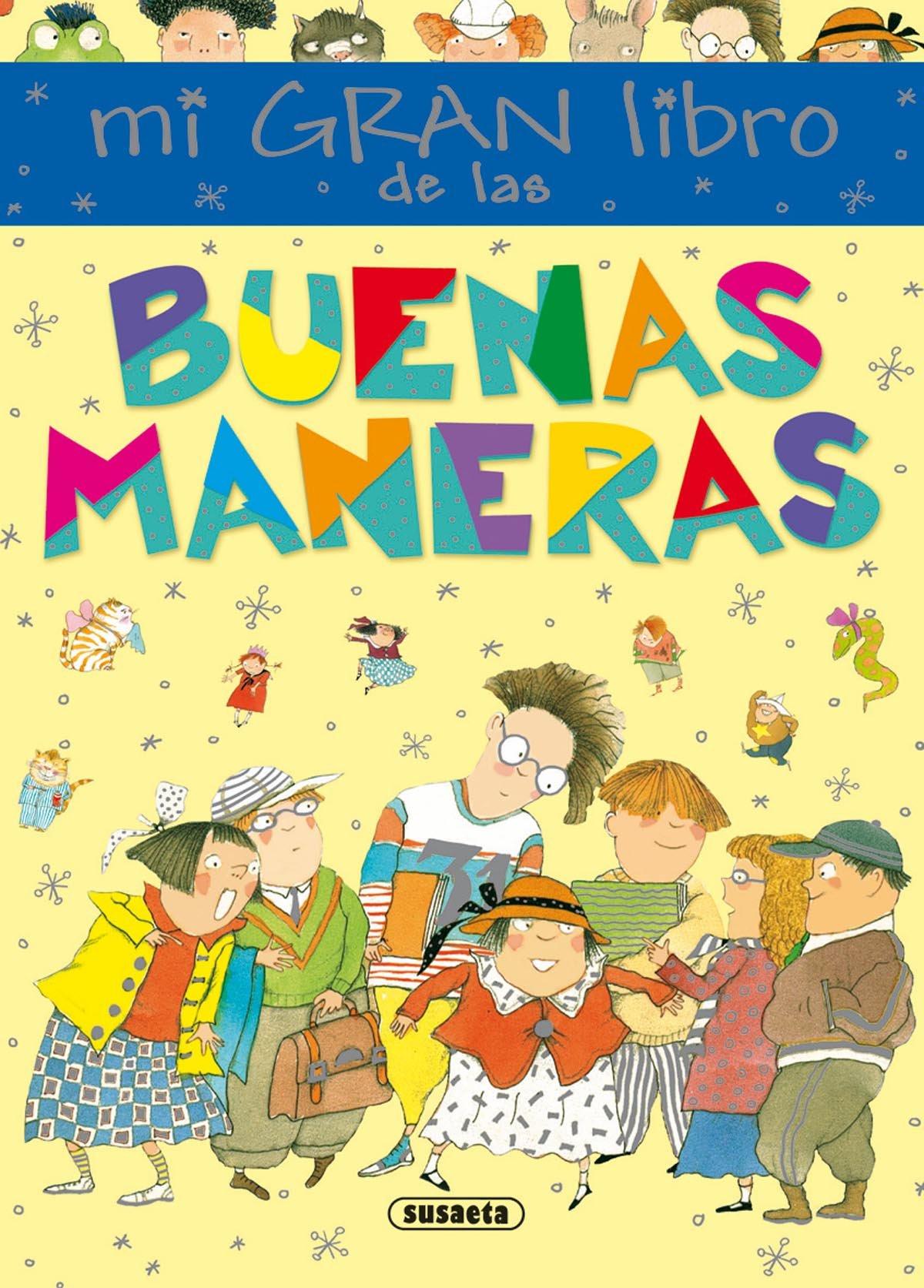 Mi gran libro de las buenas maneras Mi primer libro de...: Amazon.es: Susaeta ediciones s a: Libros