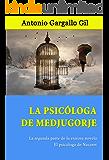 La psicóloga de Medjugorje (El psicólogo de Nazaret)