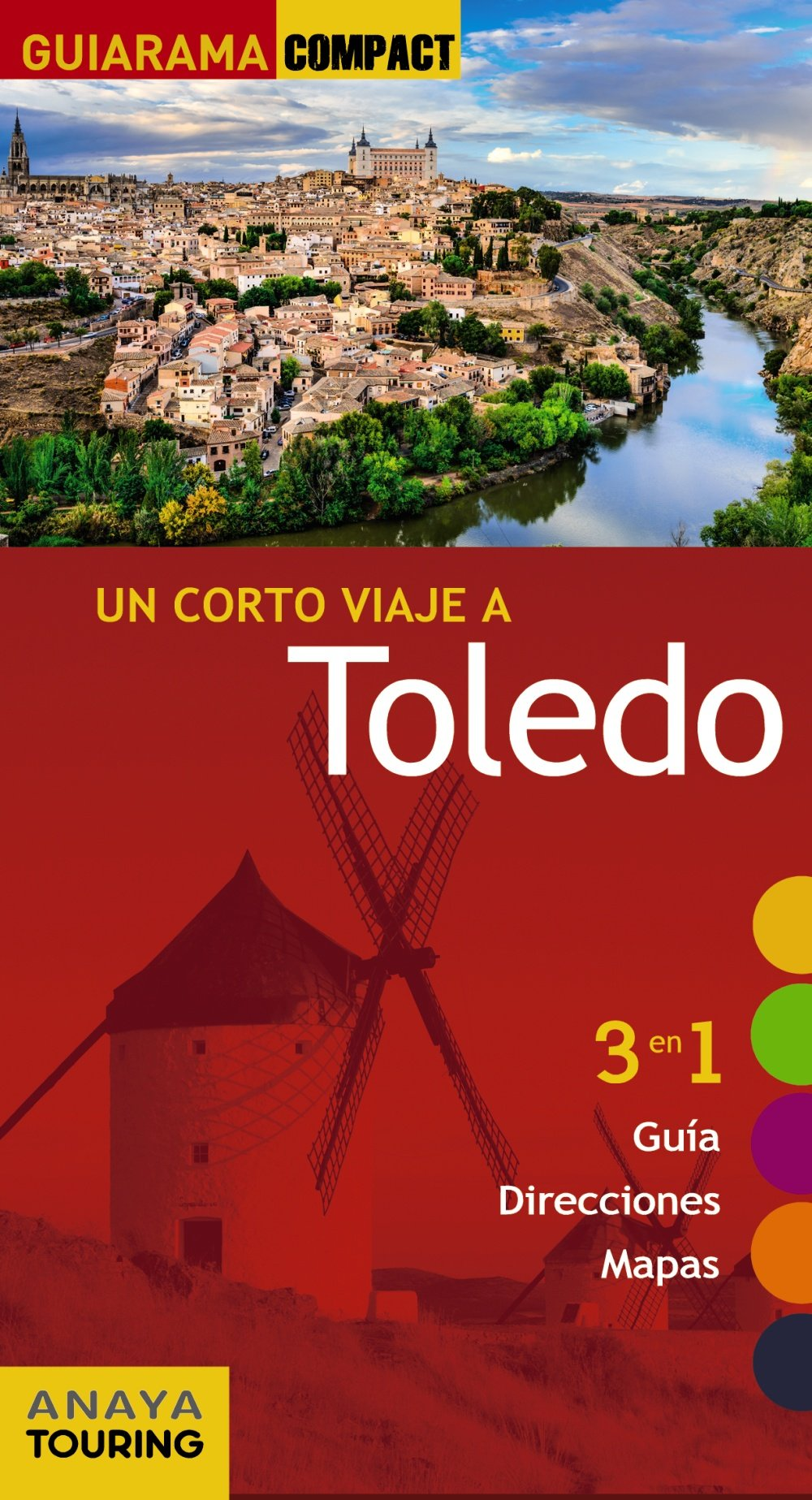 Toledo (GUIARAMA COMPACT - España): Amazon.es: Anaya Touring, Porres de Mateo, Julio, de Paz Escribano, Dolores: Libros