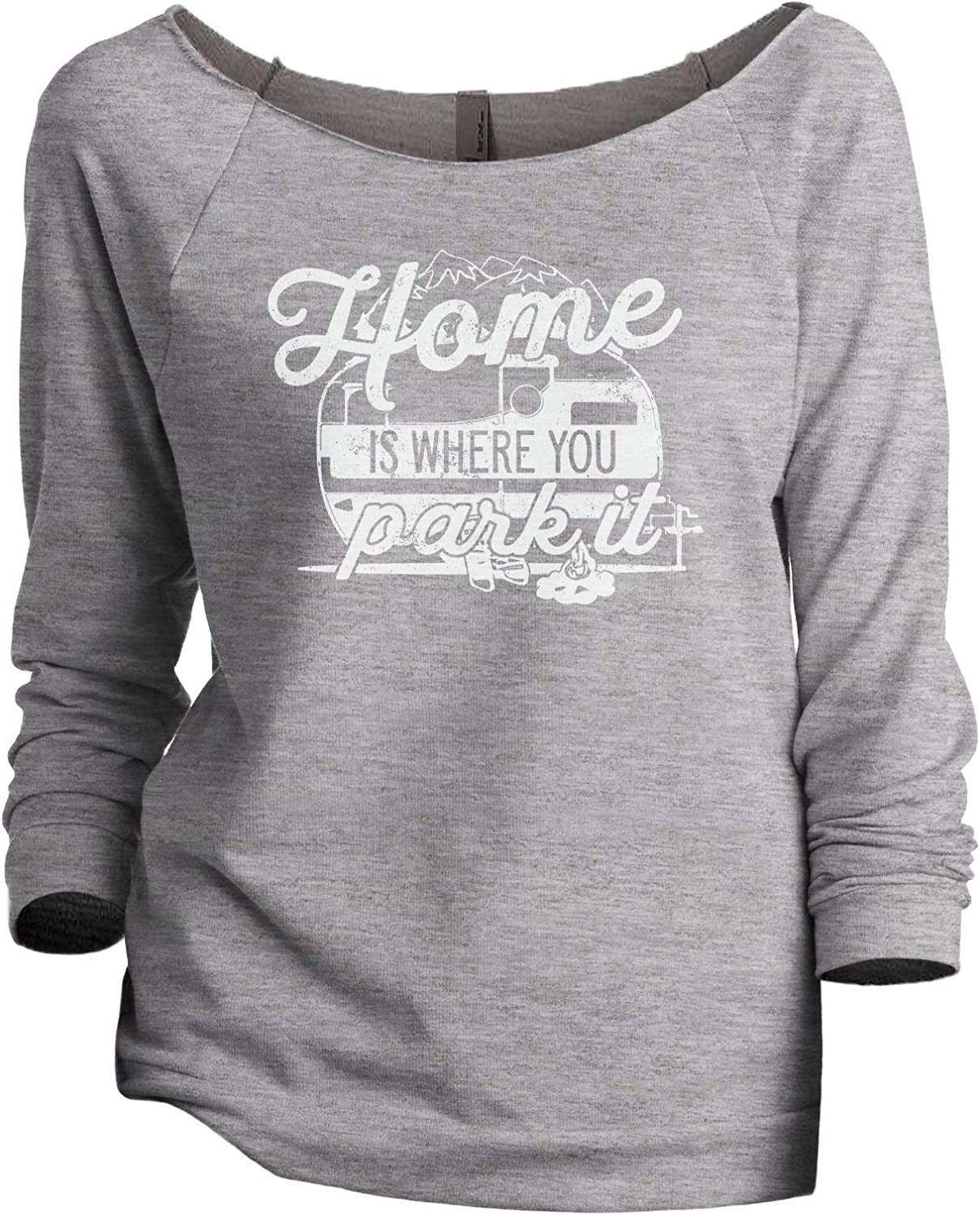 Home is Where You Park It Women's Fashion Slouchy 3/4 Sleeves Raglan Sweatshirt