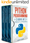 Python Programming: 3 Books in 1: Ultimate Beginner's, Intermediate & Advanced Guide to Learn Python Step-by-Step (English Edition)