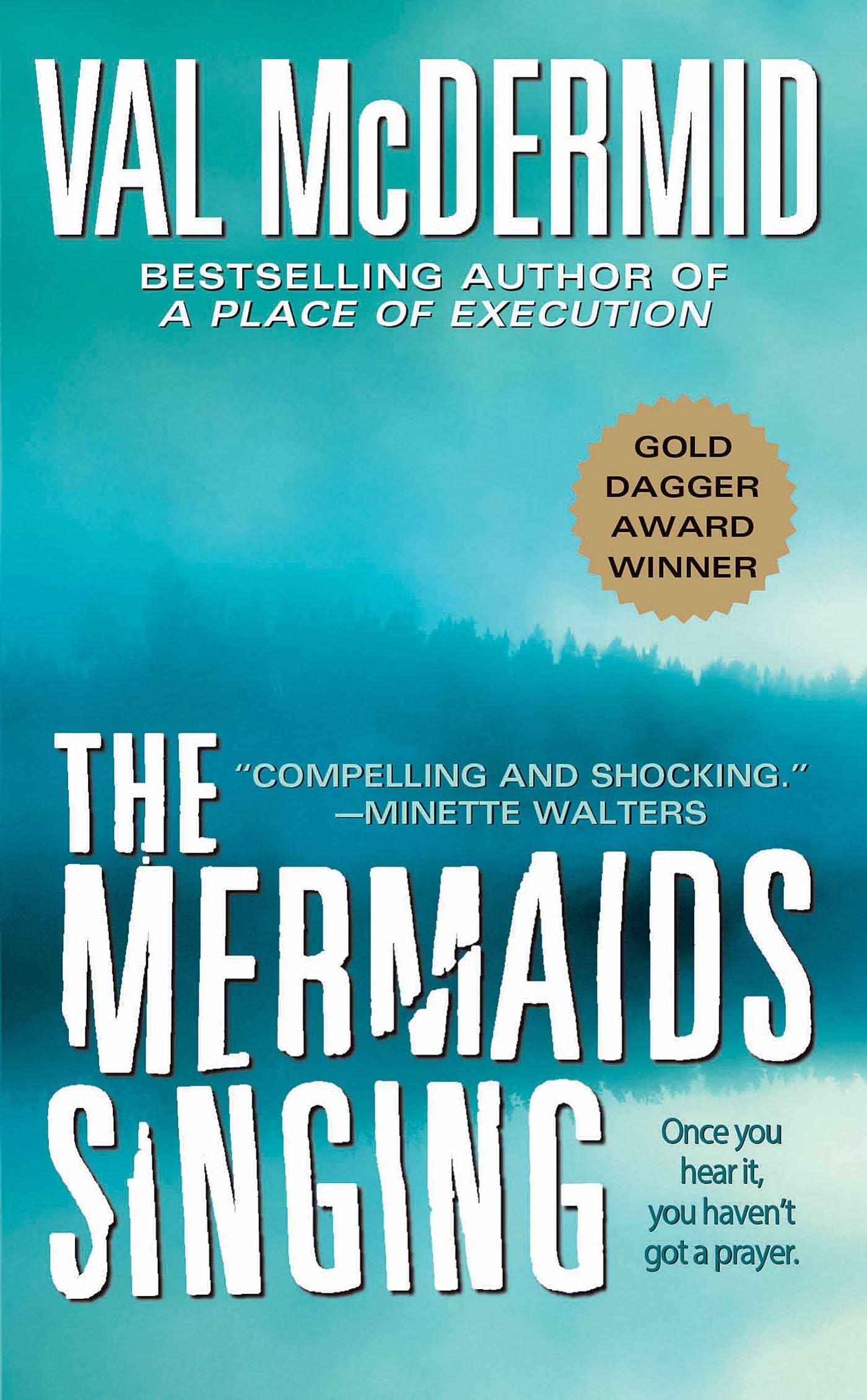 The Mermaids Singing (Dr. Tony Hill and Carol Jordan Mysteries ...