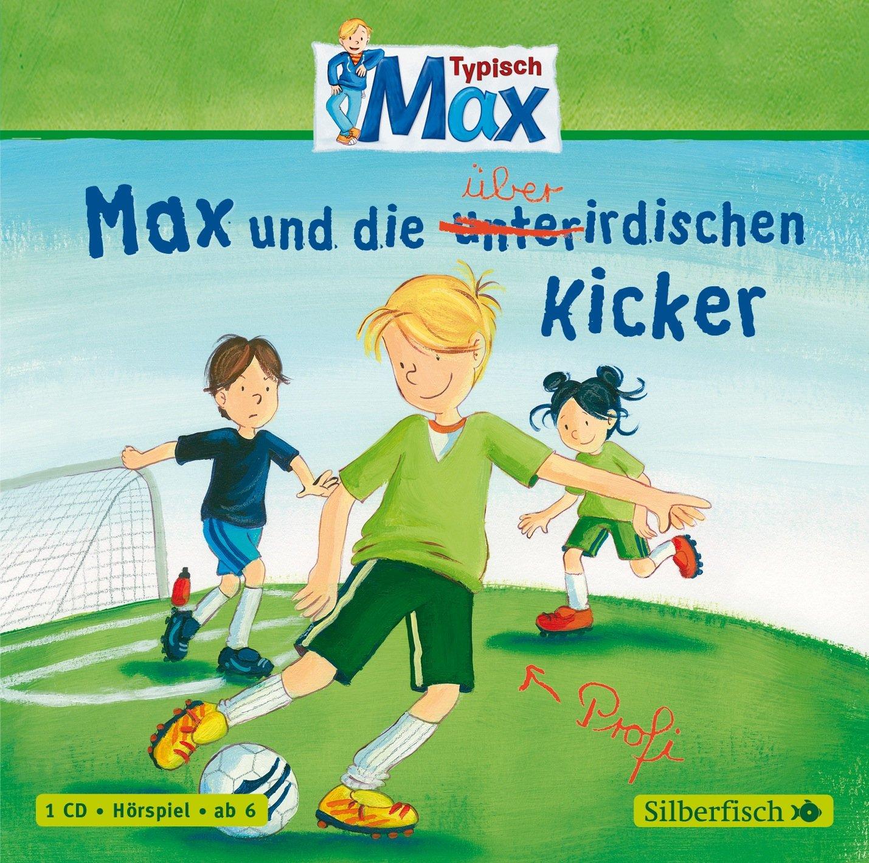 Typisch Max: Max und die überirdischen Kicker: 1 CD