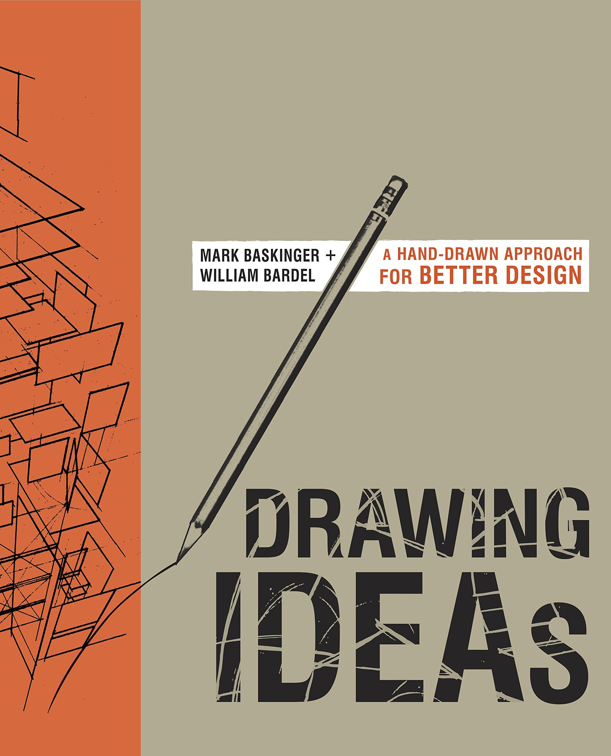 Drawing Ideas: A Hand-Drawn Approach for Better Design: Mark