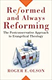 Reformed and Always Reforming: The Postconservative Approach to Evangelical Theology (Acadia Studies in Bible and…