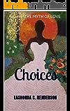 Selah~The Myth Of Love: Choices