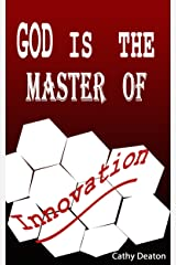 God Is The Master Of Innovation