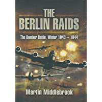 The Berlin Raids: The Bomber Battle, Winter 1943–1944