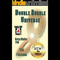 Double Bubble Universe: The Paradigm (God's TOE Book 1) (English Edition)
