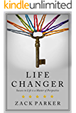 Life Changer: Success in Life is a Matter of Perspective