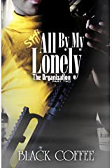 Still..., All By My Lonely-The Organization part two: Still..., All By My Lonely Kindle Edition