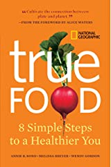 True Food: Eight Simple Steps to a Healthier You Hardcover