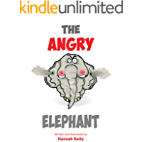 The Angry Elephant: A book helping children deal with anger and emotions. (How I'm Feeling 1)