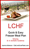 LCHF Quick & Easy Freezer Meal Plan: following Dr. A. Eenfeldt's guidelines