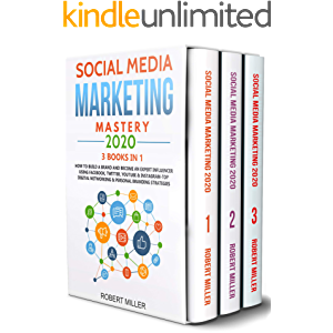 Social Media Marketing Mastery 2020:3 BOOKS IN 1-How to Build a Brand and Become an Expert Influencer Using Facebook…