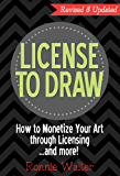 License to Draw: How to Monetize Your Art through Licensing...and more! (English Edition)