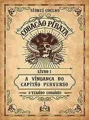 Coração Pirata: A vingança do Capitão Perverso
