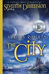 Seventh Dimension - The City: A Young Adult Fantasy (Seventh Dimension Series Book 4) Kindle Edition