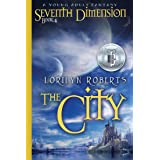 Seventh Dimension - The City: A Young Adult Fantasy (Seventh Dimension Series Book 4)
