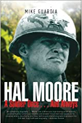 Hal Moore: A Soldier Once . . . And Always Kindle Edition