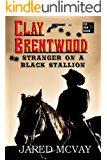Stranger on a Black Stallion (Clay Brentwood Book 1)