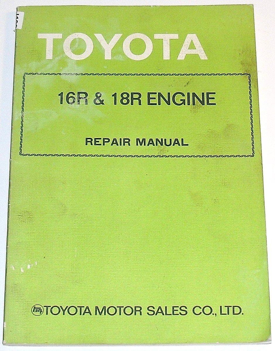 Toyota: 16R & 18R Engine Repair Manual: Editors; Toyota Motor Sales Co.:  Amazon.com: Books