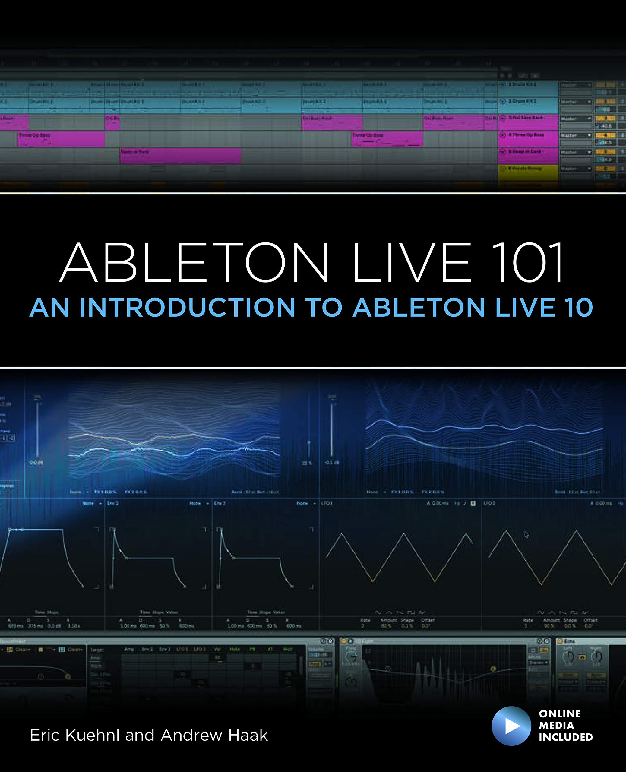 Ableton Live 101: An Introduction to Ableton Live 10 (101 Series