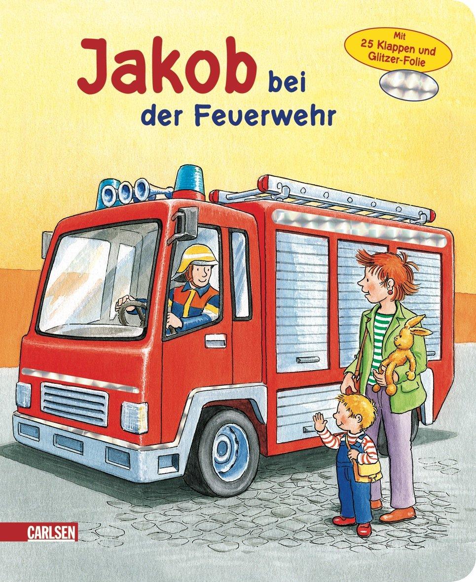 Jakob-Bücher: Jakob bei der Feuerwehr (Kleiner Jakob)
