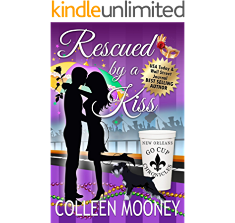 Rescued By A Kiss Mardi Gras New Orleans Crime And Parades All Have Brandy Alexander In Common The New Orleans Go Cup Chronicles Book 1 Kindle Edition By Mooney Colleen Mystery