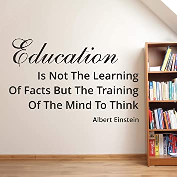 education is not the learning of facts wall decals albert einstein