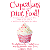Cupcakes Are Not a Diet Food (Another Round of Laughter Book 1) (English Edition)