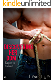 Discovering Her Dom: Eager to Submit (Taken by the Dom Book 1)