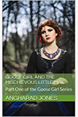 Goose Girl and the Mischievous Little Maid: Part One of the Goose Girl Series