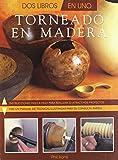 Torneado en madera: Manuales dos-en-uno (Artesaria De La Madera)