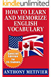 How to Learn and Memorize English Vocabulary ... Using a Memory Palace Specifically Designed for the English Language (and adaptable to many other languages too) (Special Edition for ESL Students)